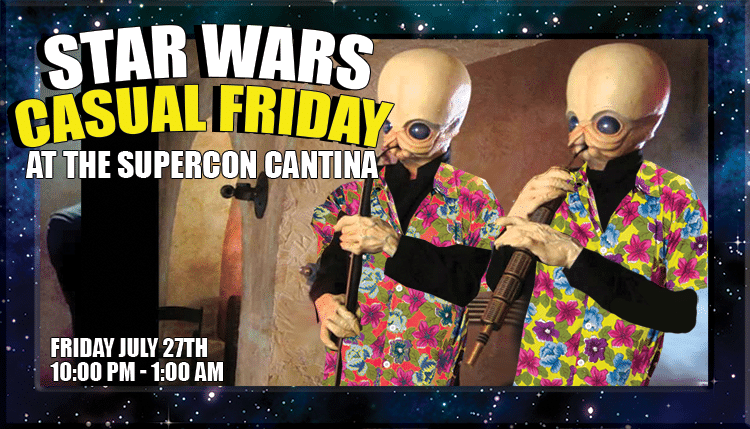 Star Wars Casual Friday Party at the Supercon Cantina